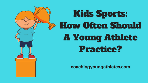 Kids Sports- How Often Should A Young Athlete Practice-