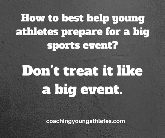 How to best help young athletes prepare for a big sports event-