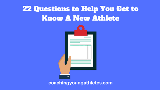 22 Questions to Help You Get to Know A New Athlete blog