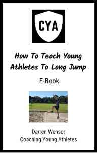 How To Teach Young Athletes To Long Jump